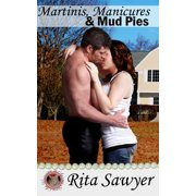 Martinis, Manicures & Mud Pies - eBook