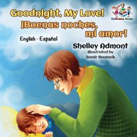 English Spanish Bilingual Collection: Goodnight, My Love! (English Spanish Children's Book): Spanish Bilingual Book for Kids (Paperback)