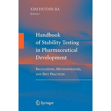 Handbook of Stability Testing in Pharmaceutical Development : Regulations, Methodologies, and Best