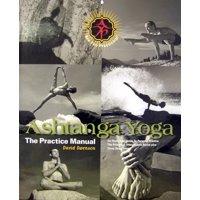 Ashtanga Yoga the Pracice the Practice Manual (Hardcover)