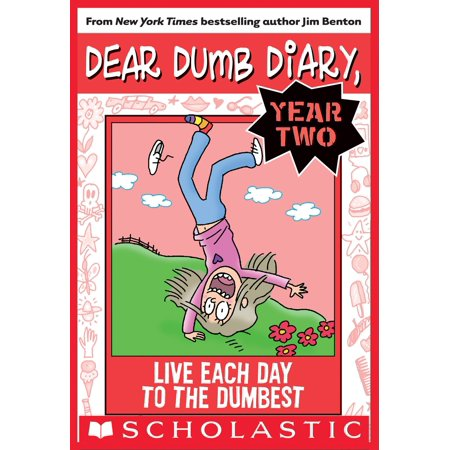 Live Each Day to the Dumbest (Dear Dumb Diary Year Two #6) - (The Rifleman Six Years And A Day)