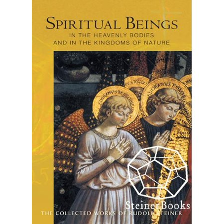 Spiritual Beings in the Heavenly Bodies and in the Kingdoms of Nature -