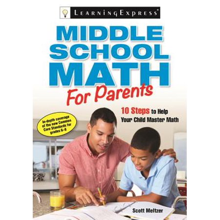 Middle School Math for Parents : 10 Steps to Help Your Child Master Math