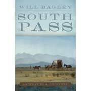 South Pass : Gateway to a Continent