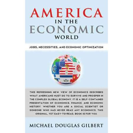 America in the Economic World: Jobs, Necessities, and Economic Optimization by