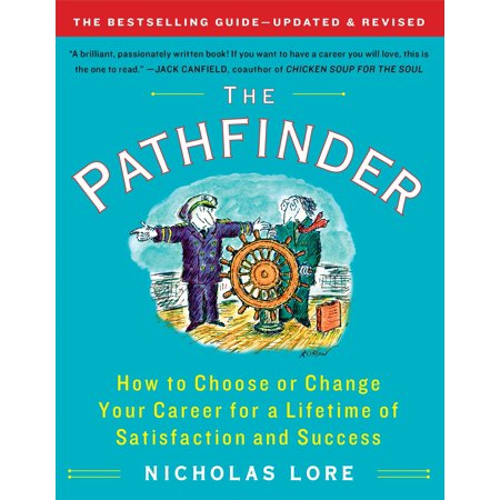 The Pathfinder : How to Choose or Change Your Career for a Lifetime of Satisfaction and (Time Life 100 Photos That Changed The World)
