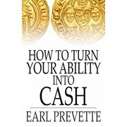 How To Turn Your Ability Into Cash - eBook