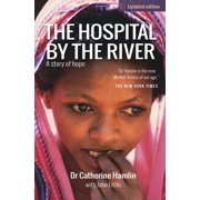 The Hospital by the River : A Story of Hope