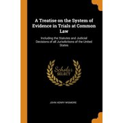 A Treatise on the System of Evidence in Trials at Common Law (Paperback)