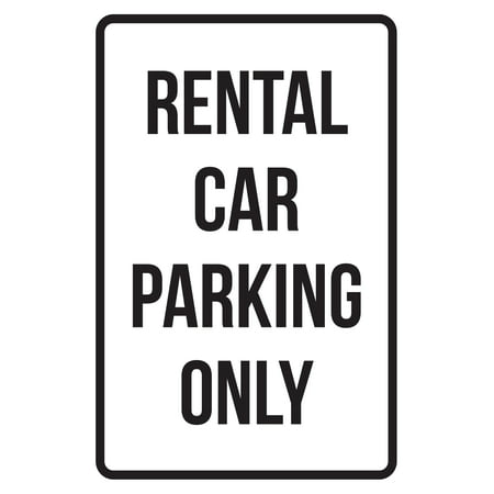 Rental Car Parking Only Business Safety Traffic Signs Black   12X18