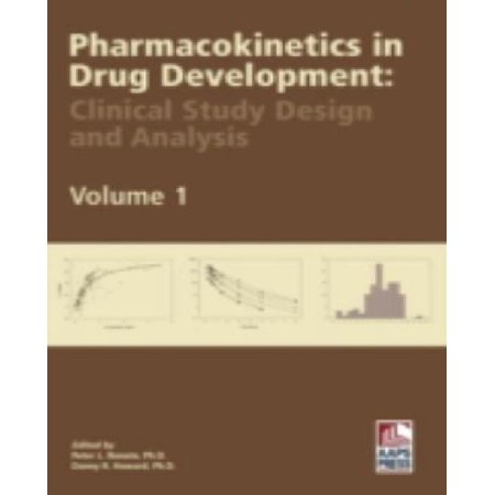Pharmacokinetics In Drug Development  Volume 1  Clinical Study Design And Analysis