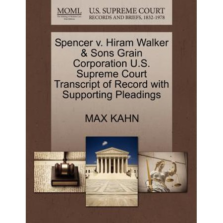 Spencer V. Hiram Walker & Sons Grain Corporation U.S. Supreme Court Transcript of Record with Supporting (Hiram Walker Whiskey)