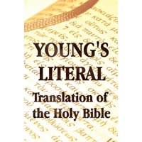 Young's Literal Translation of the Holy Bible - Includes Prefaces to 1st, Revised, & 3rd Editions