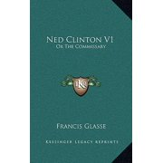 Ned Clinton V1 : Or the Commissary