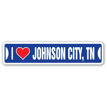 I LOVE JOHNSON CITY, TENNESSEE Street Sign tn city state us wall road dcor gift