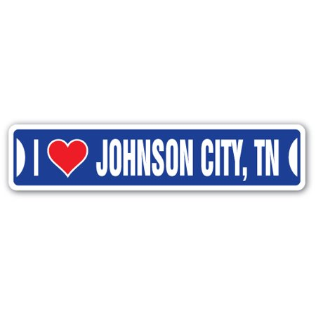 I LOVE JOHNSON CITY, TENNESSEE Street Sign tn city state us wall road décor gift