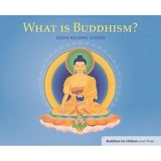 What Is Buddhism? : Buddhism for Children Level 3
