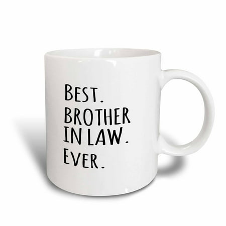 3dRose Best Brother in Law Ever - Gifts for brother-in-law - black text, Ceramic Mug,