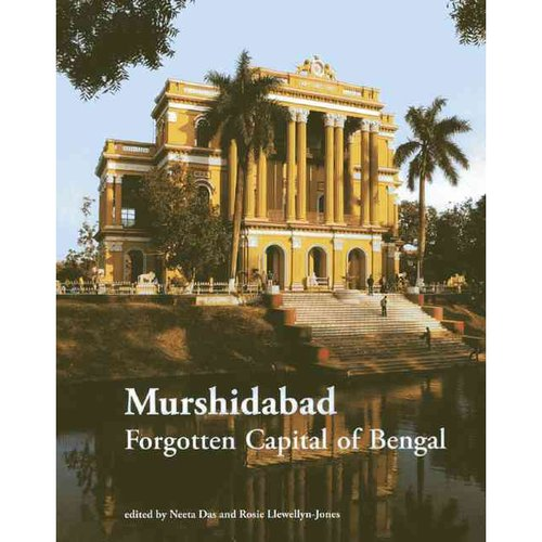 Murshidabad: Forgotten Capital of Bengal
