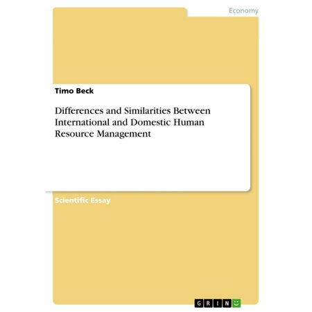 Differences and Similarities Between International and Domestic Human Resource Management -