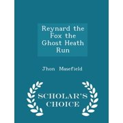 Reynard the Fox the Ghost Heath Run - Scholar's Choice Edition