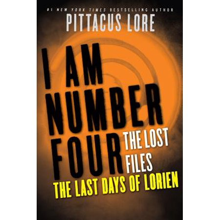 I Am Number Four: The Lost Files: The Last Days of Lorien - eBook