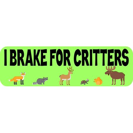 10inx3in I Brake For Critters Bumper Sticker Wildlife Animal Car Stickers On Car Brake Lathe