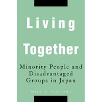 Living Together : Minority People and Disadvantaged Groups in Japan