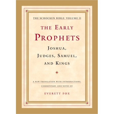 The Early Prophets: Joshua, Judges, Samuel, and Kings : The Schocken Bible, Volume (Timeline Of Old Testament Prophets And Kings)
