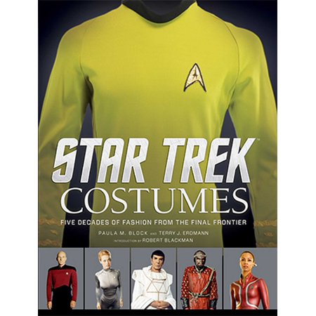 Star Trek: Costumes : Five decades of fashion from the Final