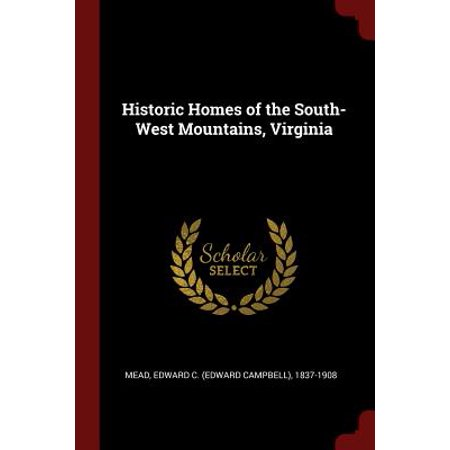 Historic Homes of the South-West Mountains,