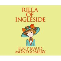 Anne of Green Gables: Rilla of Ingleside (Audiobook)