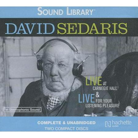 David Sedaris: Live at Carnegie Hall & Live for Your Listening