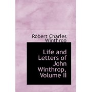 Life and Letters of John Winthrop, Volume II