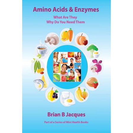 Amino Acids & Enzymes: What Are They Why Do You Need Them by