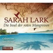 Die Insel der roten Mangroven - Audiobook