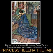 Princess Helena the Fair - Audiobook