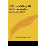 Utility and Glory of God's Immutable Purposes (1857)