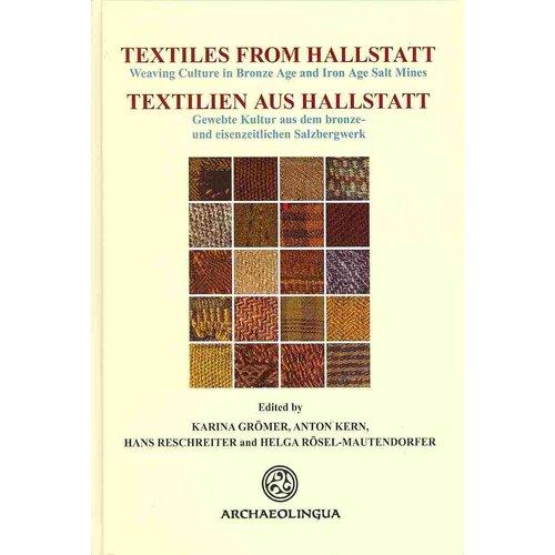 Textiles from Hallstatt / Textilien Aus Hallstatt: Weaving Culture in Bronze Age and Iron Age Salt Mines/ Gewebte Kultur aud dem Bronze-und Eisenzeitlichen Salzbergwerk