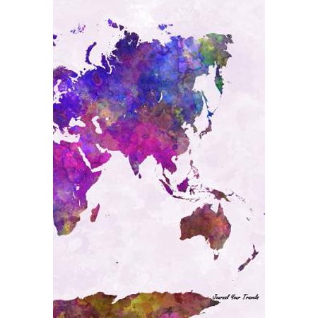 Journal Your Travels : World Map Watercolor Travel Journal, Lined Journal, Diary Notebook 6 X 9, 180 Pages
