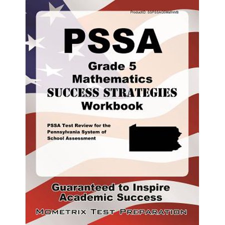 Pssa Grade 5 Mathematics Success Strategies Workbook : Comprehensive Skill Building Practice for the Pennsylvania System of School