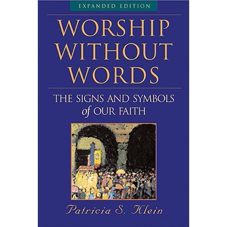 Worship Without Words: The Signs and Symbols of Our Faith, Expanded Edition (Faith Symbols)