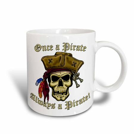 3dRose PIRATE SKULL WITH Once a Pirate - Ceramic Mug, 11-ounce - Pirate Mug