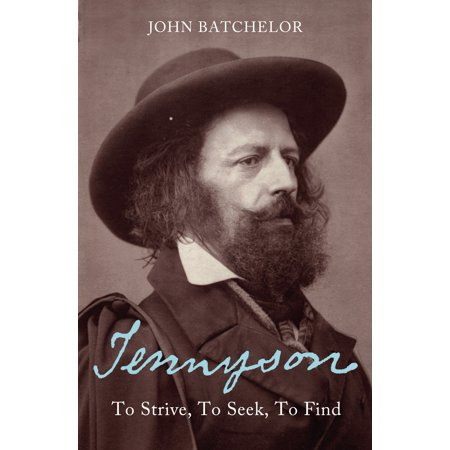 Tennyson : To Strive, To Seek, To Find