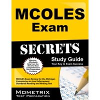 MCOLES Secrets Study Guide : MCOLES Exam Review for the Michigan Commission on Law Enforcement Standards Reading and Writing Test