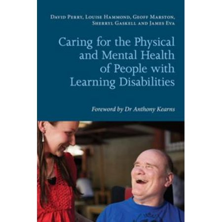 Caring for the Physical and Mental Health of People with Learning Disabilities -