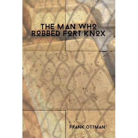 Fort Knox Chocolate (The Man Who Robbed Fort Knox - eBook )