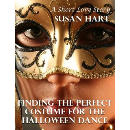 Finding the Perfect Costume for the Halloween Dance - eBook