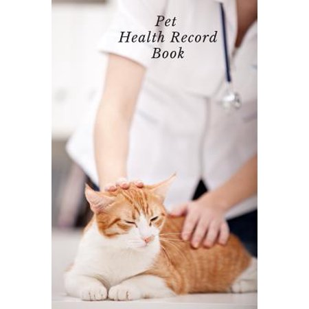 Pet Health Record Book: Portable Health & Wellness Log Book For Animal Lovers (Dog, Puppy Cat & many more ) - Vaccination Record Journal- Vete