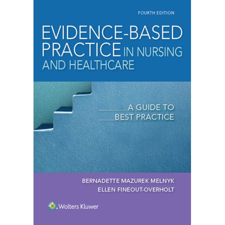 Evidence-Based Practice in Nursing & Healthcare : A Guide to Best
